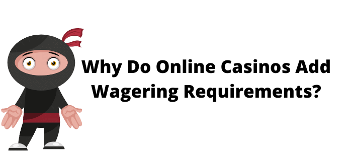 why wagering requirements