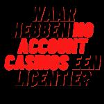 waar hebben no account casinos een licentie?